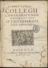 Commentarii Collegii Conimbricensis e Societate Jesu. In universam dialecticam Aristotelis Stagiritae, 1606